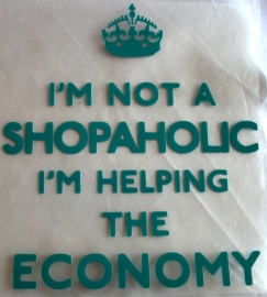 I`m not a shopaholic .......