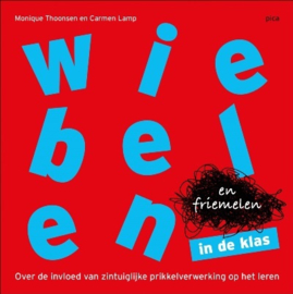 Workshop 'Wiebelen en friemelen in de klas en thuis'