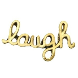 10 x Inspirational words Laugh Antiek goud 23x8 mm