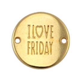 "1x DQ metaal rond tussenstuk quote ""I love Friday"" Goud ca. 20 mm"
