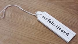 1x mooie witte hanger: Gefeliciteerd 10,5x3cm