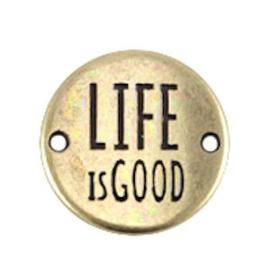 """1x DQ metaal rond tussenstuk quote """"life is good"""" Antiek Brons ca. 20 mm"""