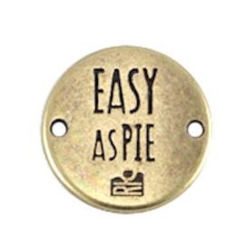 "1x DQ metaal rond tussenstuk quote ""Easy as Pie"" Antiek Brons ca. 20 mm"