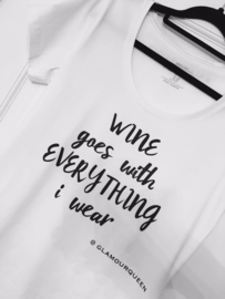 WINE GOES WITH EVERYTHING I WEAR...