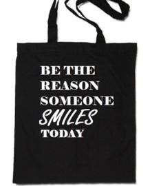 Tas BE THE REASON SOMEONE SMILES TODAY