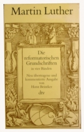 Die reformatorischen Grundschriften