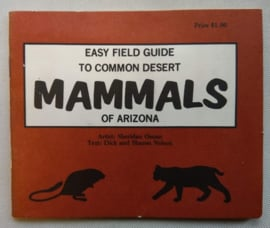 Easy field guide to common desert mammals of Arizona