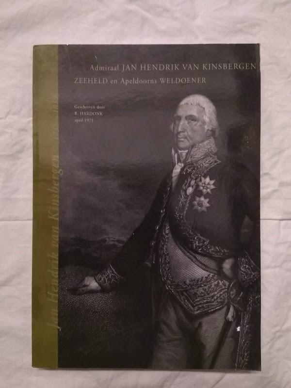 Admiraal Jan Hendrik van Kinsbergen zeeheld en Apeldoorns weldoener