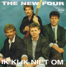 NEW FOUR THE - IK KIJK NIET OM