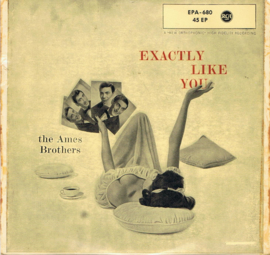 AMES BROTHERS - EXACTLY LIKE YOU