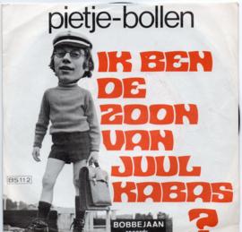 PIETJE-BOLLEN - IK BEN DE ZOON VAN JUUL KABAS