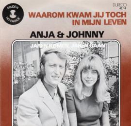 ANJA & JOHNNY - WAAROM KWAM JIJ TOCH IN MIJN LEVEN