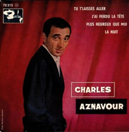 CHARLES AZNAVOUR - TU T'LAISSES ALLER + 3  (ep)