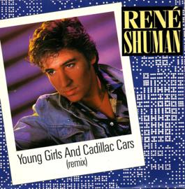 RENÉ SHUMAN - YOUNG GIRLS AND CADILLAC CARS