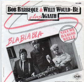 BOB BARBEQUE & WILLY WOULD-BE PLUS AGAATH - BLA BLA BLA