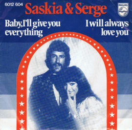 SASKIA & SERGE - BABY I'LL GIVE YOU EVERYTHING
