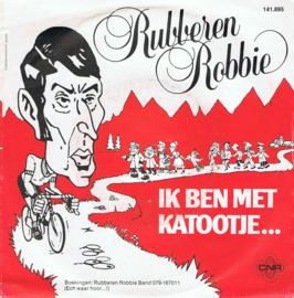RUBBEREN ROBBIE - IK BEN MET KATOOTJE