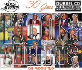 Die Mooie Tijd (30 Jaar Koos Alberts)
