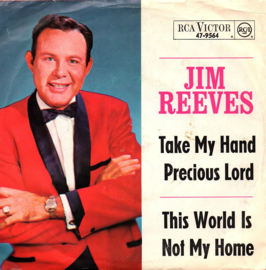 JIM REEVES - TAKE MY HAND PRESIOUS LORD
