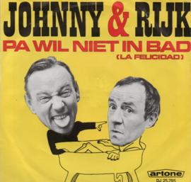 JOHNNY EN RIJK - PA WIL NIET IN BAD