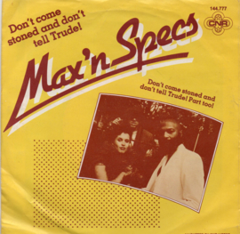 MAX 'N SPECS - DON'T COME STONED AND DON'T TELL TRUDE