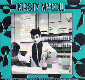 KIRSTY MAC COLL - NTHERE'S A GUY WORKS DOWN THE CHIP SHOP SWEARS HE'S ELVIS