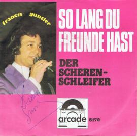 FRANCIS GUNTLER - SO LANG DU FREUNDE HAST
