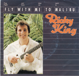 RICKY KING - FLY WITH ME TO MALIBU