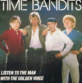 TIME BANDITS - LISTEN TO THE MAN