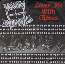 SKIN BONES - COVER ME WITH ROSES