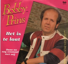 BOBBY PRINS - HET IS TE LAAT