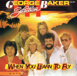 GEORGE BAKER SELECTION - WHEN YOU LEARN TO FLY
