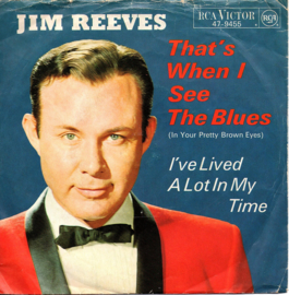JIM REEVES - THAT'S WHEN I SEE THE BLUES