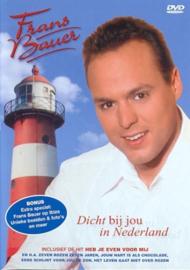 FRANS BAUER - DICHT BIJ JOU IN NEDERLAND