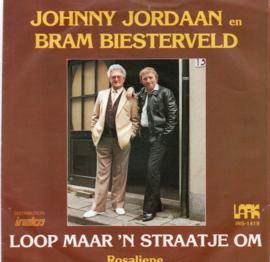 JOHNNY JORDAAN EN BRAM BIESTERVELD - LOOP MAAR 'N STRAATJE OM