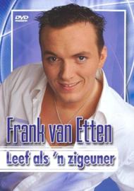 FRANK VAN ETTEN - LEEF ALS 'N ZIGEUNER