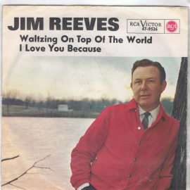 JIM REEVES - waltzing on top of the world