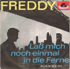 FREDDY - LASS MICH NOCH EINMAL IN DIE FERNE
