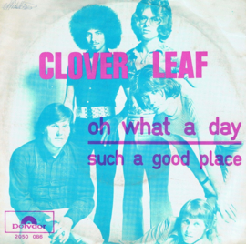 CLOVER LEAF - OH WHAT A DAY