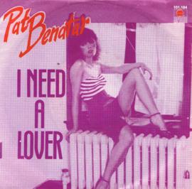 PAT BENATAR - I NEED A LOVER