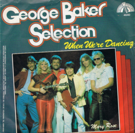GEORGE BAKER SELECTION - WHEN WE'RE DANCING