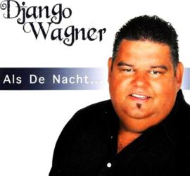 DJANGO WAGNER - ALS DE NACHT...