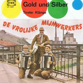 VROLIJKE MIJNWERKERS - GOLD UND SILBER