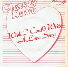 CHASE & DAVE - WISCH I COULD WRITE A LOVE SONG