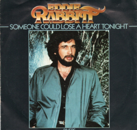 EDDIE RABBITT - SOMEONE COULD LOSE A HEART TONIGHT