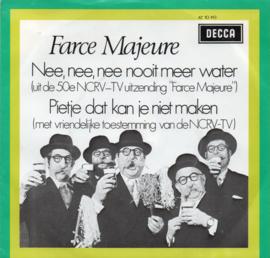 FARCE MAJEURE - NEE, NEE, NEE NOOIT MEER WATER
