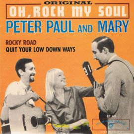 PETER PAUL AND MARY - OH, ROCK MY SOUL (EP)