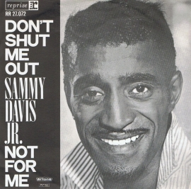 SAMMY DAVIS JR.  don`t shut me out