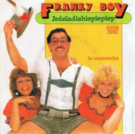 FRANKY BOY - JODELADIEHIEPIEPIEP