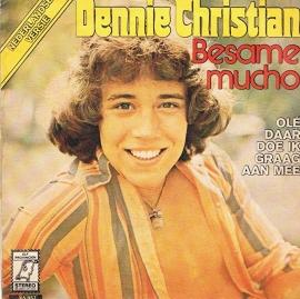 DENNIE CHRISTIAN - BESAME MUCHO